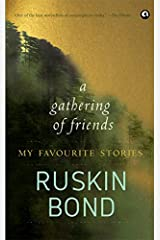 A GATHERING OF FRIENDS: MY FAVOURITE STORIES Kindle Edition