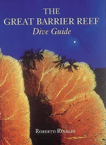 (The Great Barrier Reef Dive Guide (Abbeville Diving Guides))