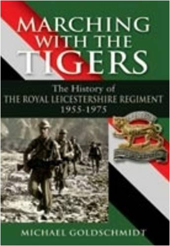 Marching with the Tigers: The History of the Royal Leicestershire Regiment 1955 – 1975 ebook