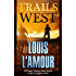 Trails West: 15 Classic Western Short Stories & 1 Complete Novel