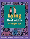 img - for Lying: Deal with it straight up (Lorimer Deal With It) book / textbook / text book