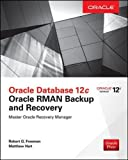 img - for Oracle Database 12c Oracle RMAN Backup and Recovery book / textbook / text book