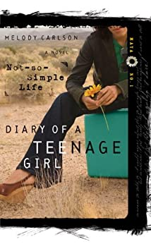 A Not-So-Simple Life (Diary of a Teenage Girl) by [Carlson, Melody]