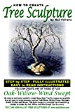How to Create Tree Sculpture, Sal Villano, 1442107472