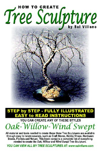 How To Create Tree Sculpture: Step By Step Instructions - Fully Illustrated pdf epub