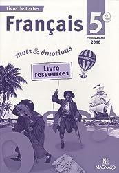 Français 5e Mots et émotions : Livre de textes, programme 2010