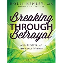 Breaking Through Betrayal: and Recovering the Peace Within (New Horizons in Therapy)