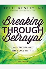 Breaking Through Betrayal: and Recovering the Peace Within, 2nd Edition Paperback