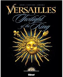 Versailles : Twilight of the King