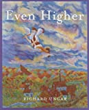 img - for Even Higher by Richard Ungar (2007-08-14) book / textbook / text book