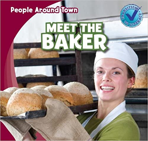 Meet the Baker (People Around Town (Pdf))