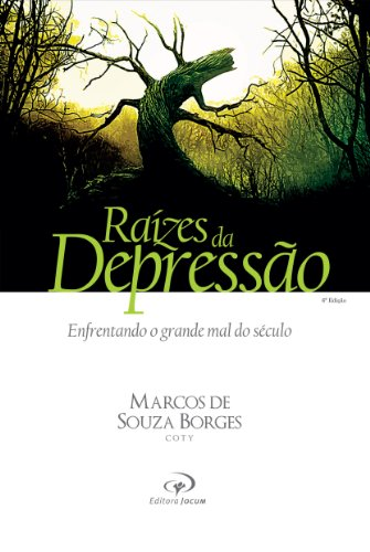 Raízes da Depressão: Enfrentando o grande mal do século (Portuguese - Orlando Mal