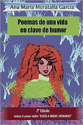 Poemas de una vida en clave de humor: Amazon.es: Ana María ...