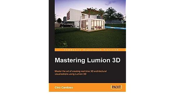 Mastering Lumion 3D (English Edition) eBook: Ciro Cardoso