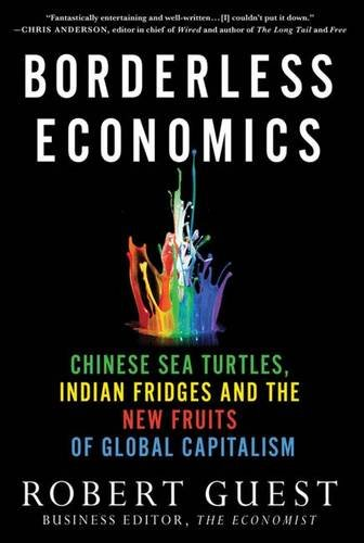 Read Online Borderless Economics: Chinese Sea Turtles, Indian Fridges and the New Fruits of Global Capitalism pdf epub
