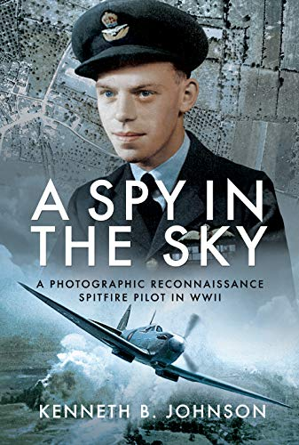 - A Spy in the Sky: A Photographic Reconnaissance Spitfire Pilot in WWII