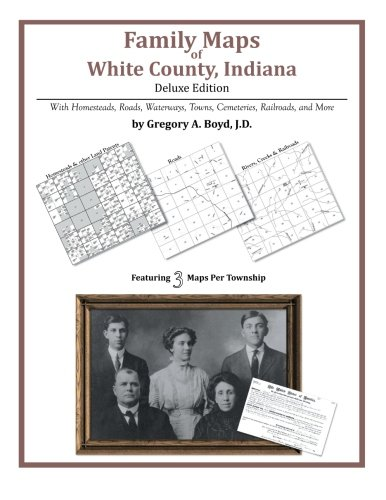 Family Maps of White County, Indiana (County Indiana Map)