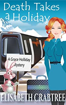 Death Takes a Holiday (Grace Holliday Cozy Mystery Book 3) by [Crabtree, Elisabeth]