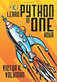 Learn Python in One Hour, Victor R. Volkman, 1615992391