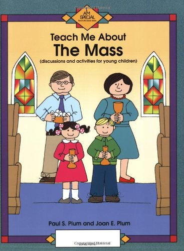 Catholic Activity - Teach Me About the Mass: Discussions and Activities for Young Children (Teach Me About...(Our Sunday Visitor))