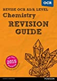 REVISE OCR AS/A Level Chemistry Revision Guide: For the 2015 qualifications (REVISE OCR GCE Science 2015)