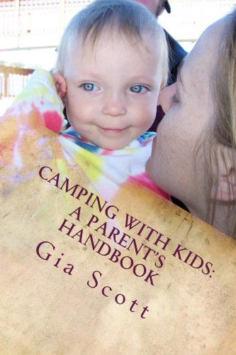 Camping With Kids: A Parent's Handbook by [Scott, Gia]