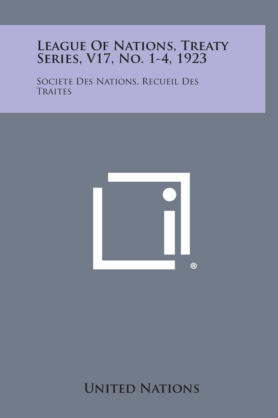 League of Nations, Treaty Series, V17, No. 1-4, 1923: Societe Des Nations, Recueil Des Traites pdf epub