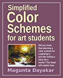 painting color schemes Simplified Color Schemes for Art Students (Magunta Dayakar Art Class Series Book 5)