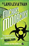 The Land Leviathan (a Nomad of the Time Streams Novel), Michael Moorcock, 1781161461