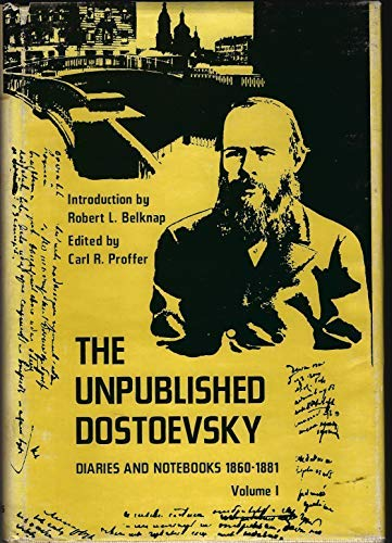 Unpublished Notebooks - The unpublished Dostoevsky: Diaries and notebooks (1860-81)