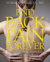 End Back Pain Forever: A Groundbreaking Approach to Eliminate Your Suffering Front Cover