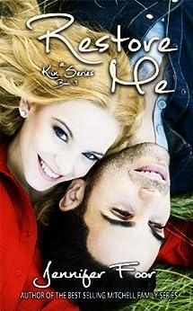 Restore Me (Kin Series Book 3) by [Foor, Jennifer]