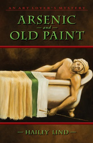 Arsenic and Old Paint: An Art Lovers's Mystery (An Annie Kincaid Mystery Book 4)
