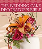 The Wedding Cake Decorator's Bible: A Resource of Mix-and-Match Designs and Embellishments