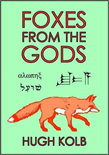 Foxes from the Gods: The Mythology and Symbolism of the Fox in the