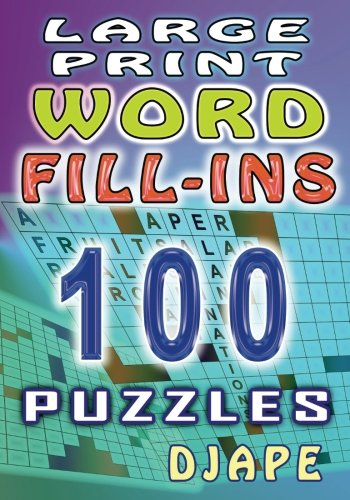 Large Print Word Fill-ins: 100 puzzles