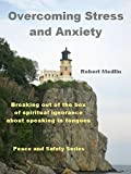 Download Overcoming Stress and Anxiety: Breaking out of the box of spiritual ignorance about speaking in tongues in PDF ePUB Free Online
