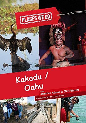 Places We Go Kakadu National Park Australia and Oahu, Hawaii
