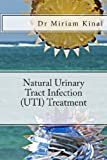 Natural Urinary Tract Infection (UTI) Treatment, Miriam Kinai, 1490522093