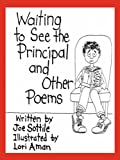 Waiting to See the Principal and Other Poems, Joe Sottile, 1601453566