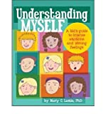 [(Understanding Myself: A Kid's Guide to Intense Emotions and Strong Feelings )] [Author: Mary C Lamia] [Nov-2010]