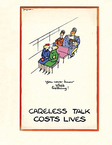 Careless Talk Costs Lives - Careless Talk Costs Lives: Fougasse & the Art of Public Information