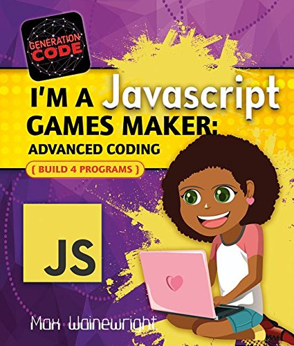 I'm a Javascript Games Maker: Advanced Coding (Generation Code) by Crabtree Pub Co (Image #1)