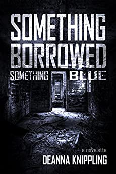 Something Borrowed, Something Blue by [Knippling, DeAnna]