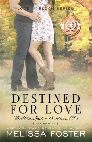 Destined for Love (Love in Bloom: The Bradens, Book Two) (Volume 5)