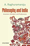 Philosophy and India : Ancestors, Outsiders, and Predecessors, Raghuramaraju, A., 0198092237