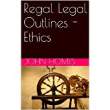 Regal Legal Outlines - Ethics