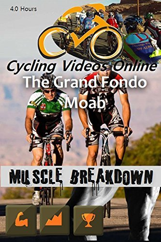 Muscle Breakdown. Gran Fondo Moab Utah. DVD Edition. Indoor ...