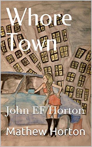 Book: Whore Town by Mathew Horton and John EF Horton