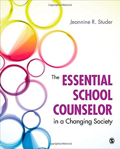 The Essential School Counselor in a Changing Society by Jeannine R. (Ruth) Studer (2014-02-21)